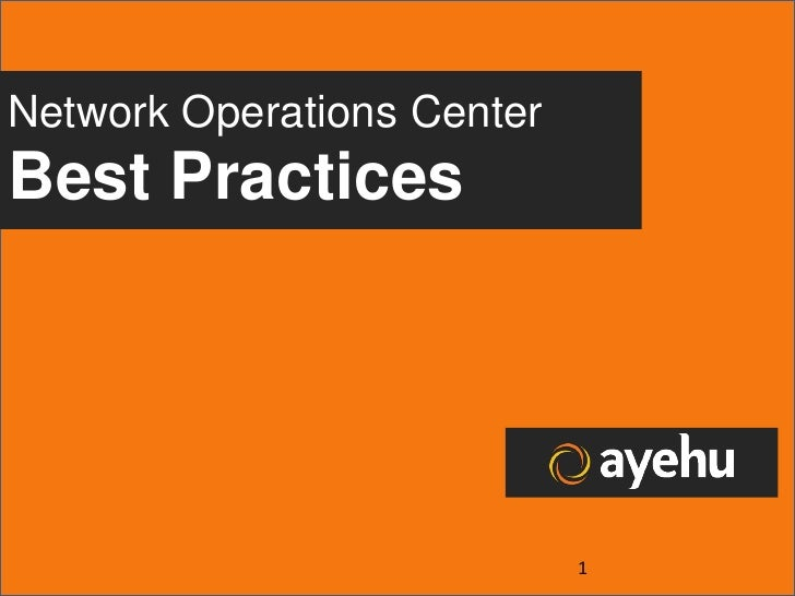 Network Operations CenterBest Practices                            1