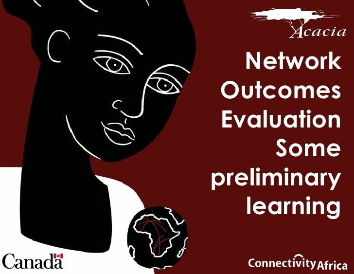 Network Outcomes Evaluation Some preliminary learning