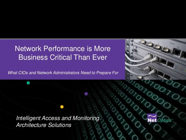 Network Performance is More    Business Critical Than EverWhat CIOs and Network Administrators Need to Prepare For    Inte...