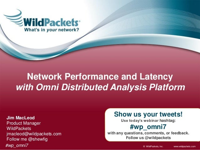 Network Performance and Latency    with Omni Distributed Analysis Platform Jim MacLeod                               Show ...