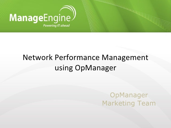 Network Performance Management using OpManager OpManager Marketing Team