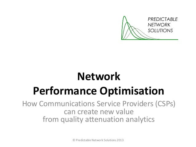 Network Performance Optimisation How Communications Service Providers (CSPs) can create new value from quality attenuation...