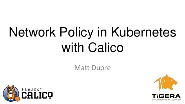 Network Policy in Kubernetes with Calico