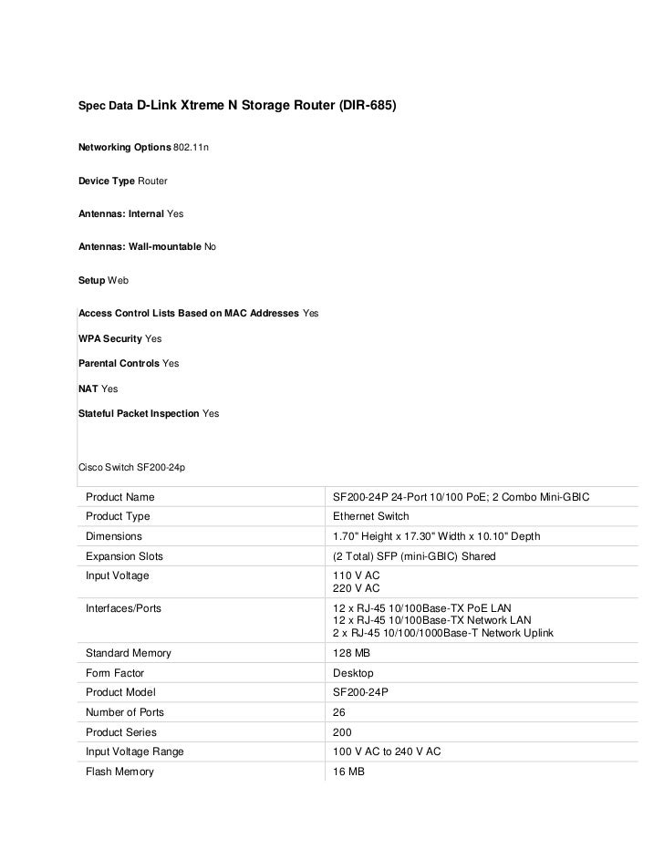 Spec Data D-Link Xtreme N Storage Router (DIR-685)Networking Options 802.11nDevice Type RouterAntennas: Internal YesAntenn...