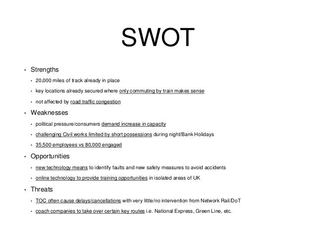 swot analysis of network rail Transport for london (tfl) is the integrated transport authority for london tfl delivers the london mayor's transport strategy in partnership with the london boroughs and other transport providers such as network rail and the train operators.