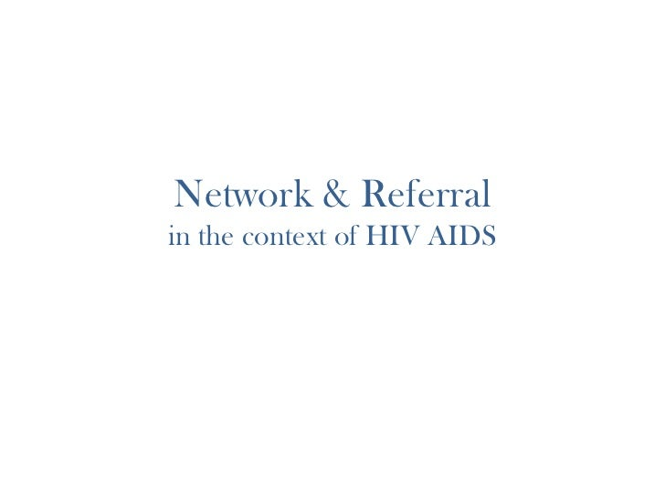 Network & Referralin the context of HIV AIDS