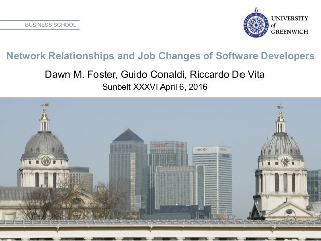 Network Relationships and Job Changes of Software Developers Dawn M. Foster, Guido Conaldi, Riccardo De Vita Sunbelt XXXV...