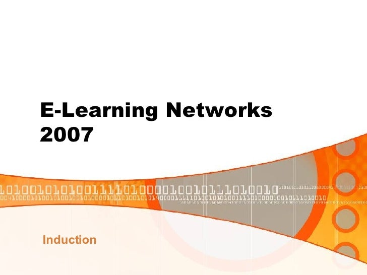 E-Learning Networks  2007 Induction
