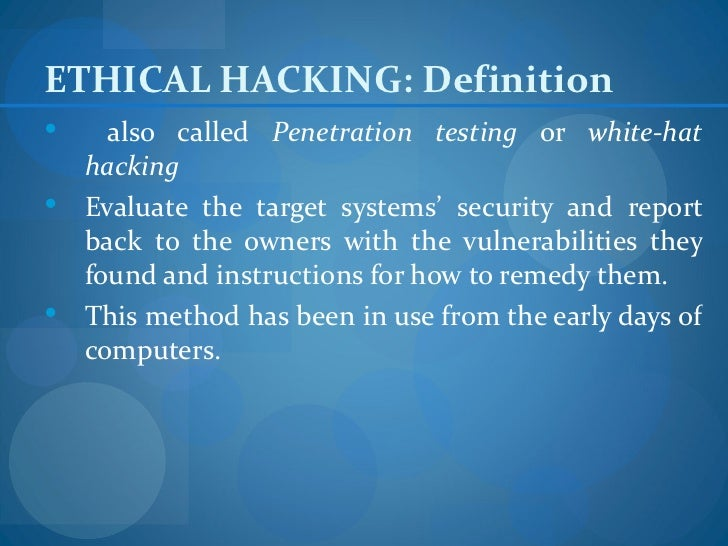ETHICAL HACKING: Definition also called