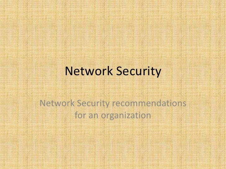 Network SecurityNetwork Security recommendations       for an organization