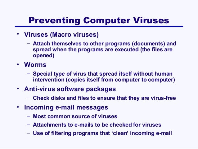 ways of preventing the spread of a computer virus Preventing computer  the latest batch of virus programs are often spread by email even if your anti-virus program does not  there are several ways to back.