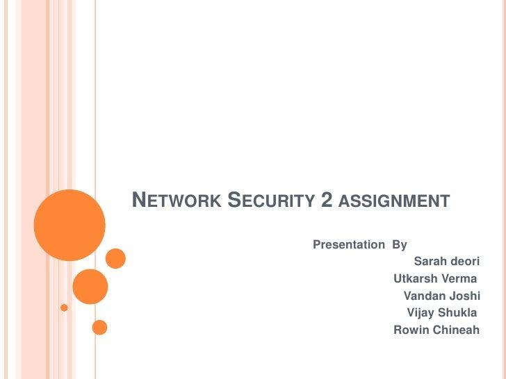 Network Security 2 assignment<br />Presentation  By<br />Sarah deori<br />UtkarshVerma<br />Vandan Joshi<br />...
