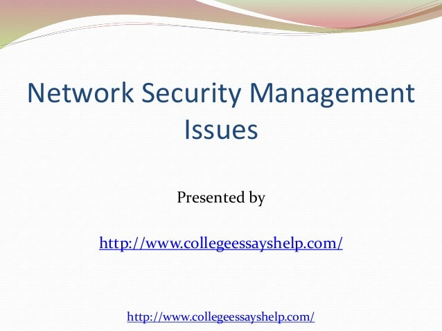 network security management thesis Monitoring and management point not being centralized good network security protects a network in a this thesis starts out with an overview of how insecurity came into the picture on.