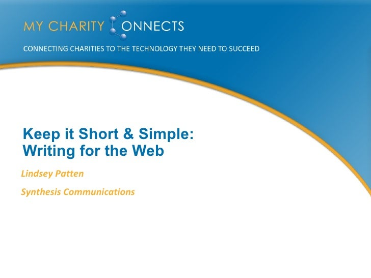 Keep it Short & Simple:  Writing for the Web Lindsey Patten Synthesis Communications