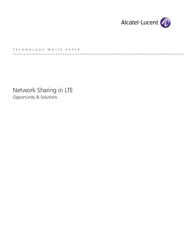 T E C H N O L O G Y  W H I T E  P A P E R  Network Sharing in LTE Opportunity & Solutions