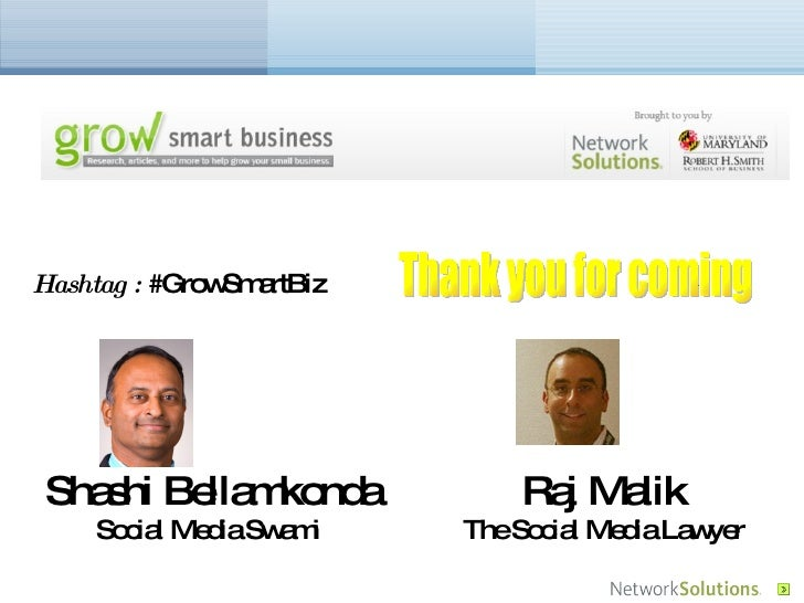 Thank you for coming Shashi Bellamkonda Social Media Swami  Raj Malik The Social Media Lawyer Hashtag :  #GrowSmartBiz