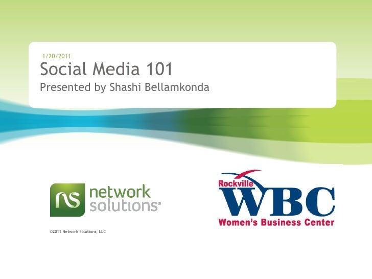 Social Media 101 Presented by Shashi Bellamkonda 1/20/2011
