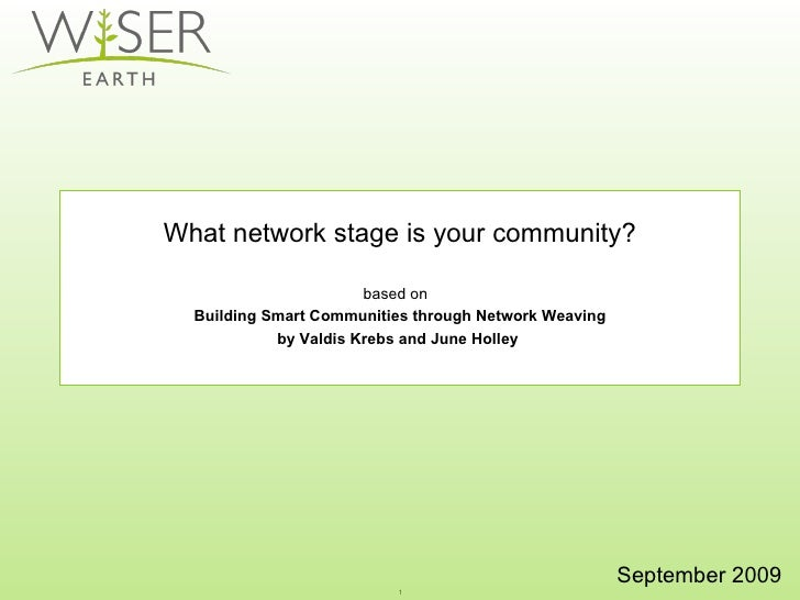 What network stage is your community? based on    Building Smart Communities through Network Weaving  by Valdis Krebs and ...