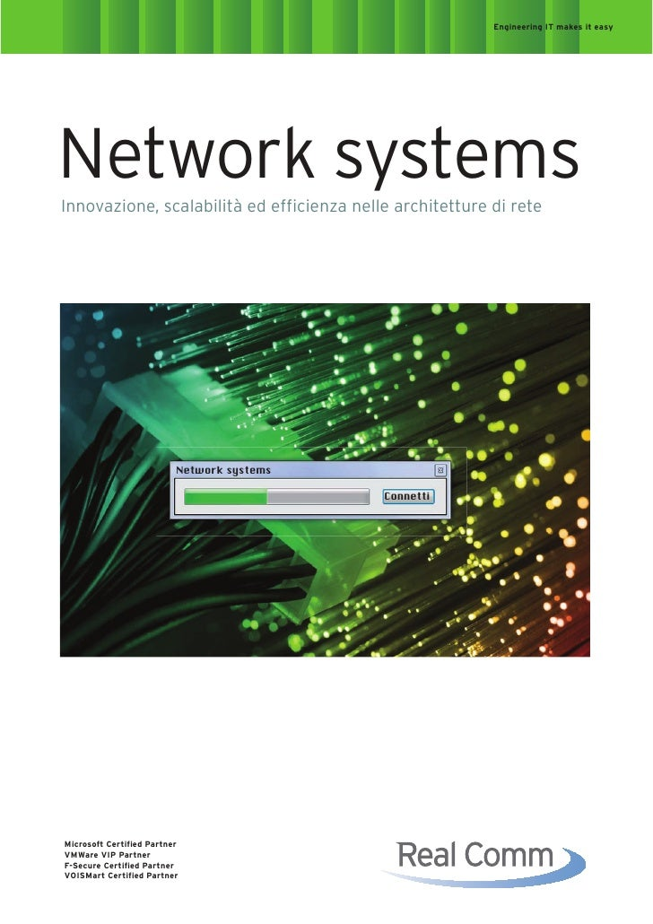 Engineering IT makes it easy     Network systems Innovazione, scalabilità ed efficienza nelle architetture di rete        ...