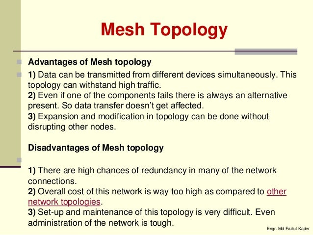 what is mesh topology Partially connected mesh topology the type of network topology in which some of the nodes of the network are connected to more than one other node in the network with a point-to-point link.