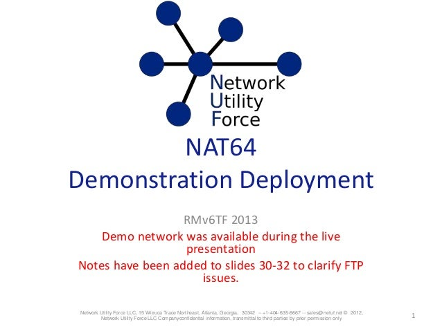 NAT64Demonstration DeploymentRMv6TF 2013Demo network was available during the livepresentationNotes have been added to sli...