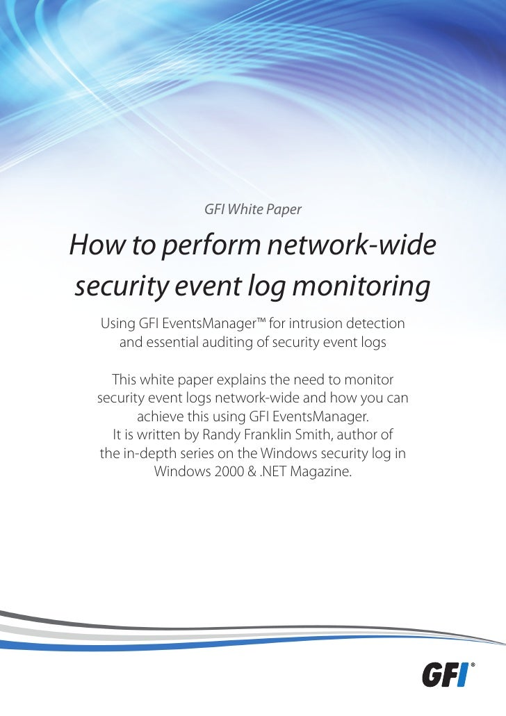 GFI White PaperHow to perform network-widesecurity event log monitoring  Using GFI EventsManager™ for intrusion detection ...