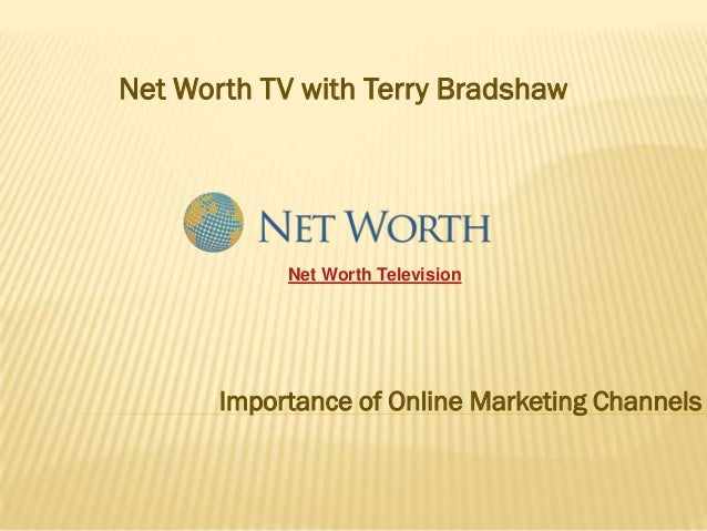 Net Worth TV with Terry Bradshaw            Net Worth Television       Importance of Online Marketing Channels