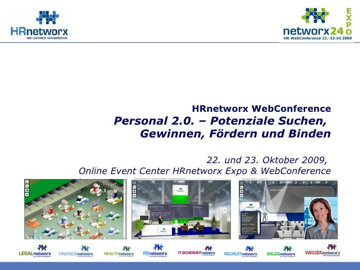 <ul><li>HRnetworx WebConference </li></ul><ul><li>Personal 2.0. – Potenziale Suchen,  </li></ul><ul><li>Gewinnen, Fördern ...
