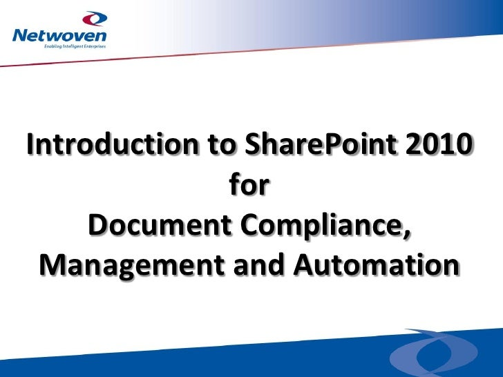 Introduction to SharePoint 2010               for     Document Compliance, Management and Automation