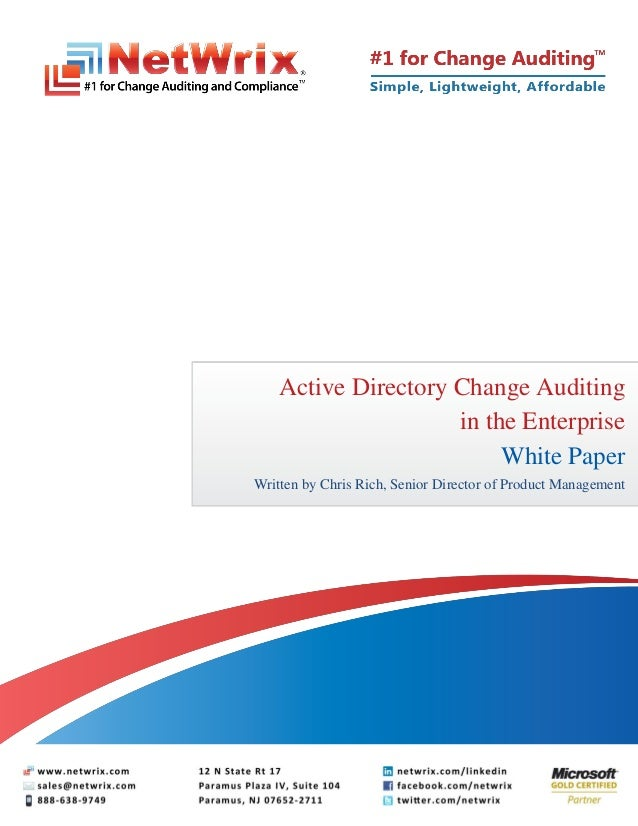 Active Directory Change Auditing                     in the Enterprise                          White PaperWritten by Chri...