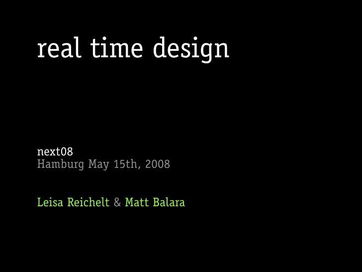 real time design   next08 Hamburg May 15th, 2008   Leisa Reichelt & Matt Balara