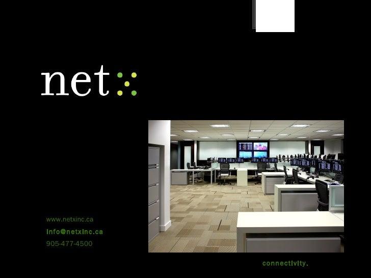 www.netxinc.ca [email_address] 905-477-4500