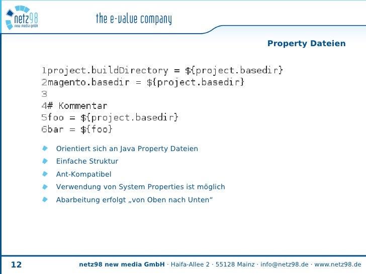 Property Dateien          Orientiert sich an Java Property Dateien      Einfache Struktur      Ant-Kompatibel      Verwend...