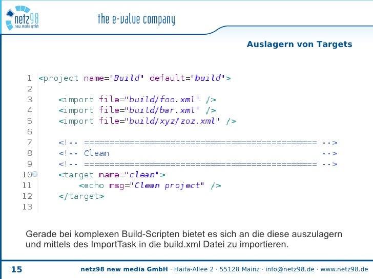 Auslagern von Targets          Gerade bei komplexen Build-Scripten bietet es sich an die diese auszulagern      und mittel...