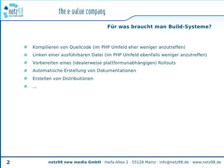 Für was braucht man Build-Systeme?        Kompilieren von Quellcode (im PHP Umfeld eher weniger anzutreffen)     Linken ei...