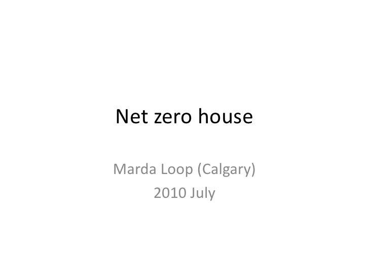 Net zerohouse<br />MardaLoop (Calgary)<br />2010 July<br />