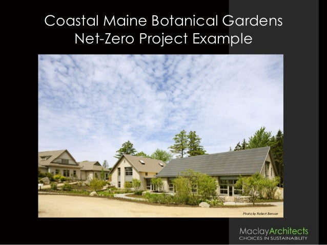 Coastal Maine Botanical Gardens Net-Zero Project Example Photo	   by	   Robert	   Benson