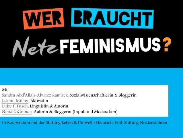 Mit:  Sandra Abd'Allah-Alvarez Ramírez, Sozialwissenschaftlerin & Bloggerin  Jasmin Mittag, Aktivistin  Luise F. Pusch, Li...