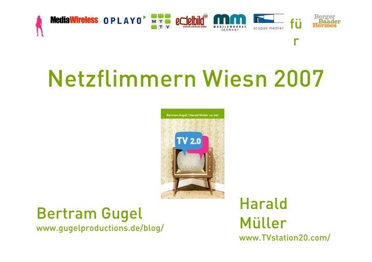 fü                                             r    Netzflimmern Wiesn 2007                                     Harald Ber...