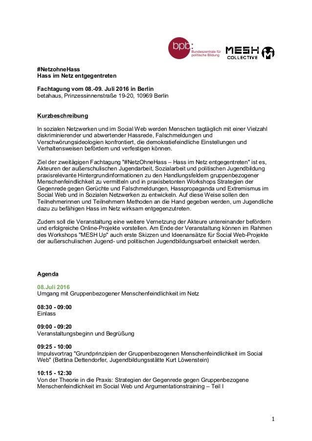 1   #NetzohneHass Hass im Netz entgegentreten Fachtagung vom 08.-09. Juli 2016 in Berlin betahaus, Prinzessinnenstraße...