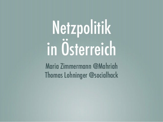 Netzpolitikin ÖsterreichMaria Zimmermann @MahriahThomas Lohninger @socialhack
