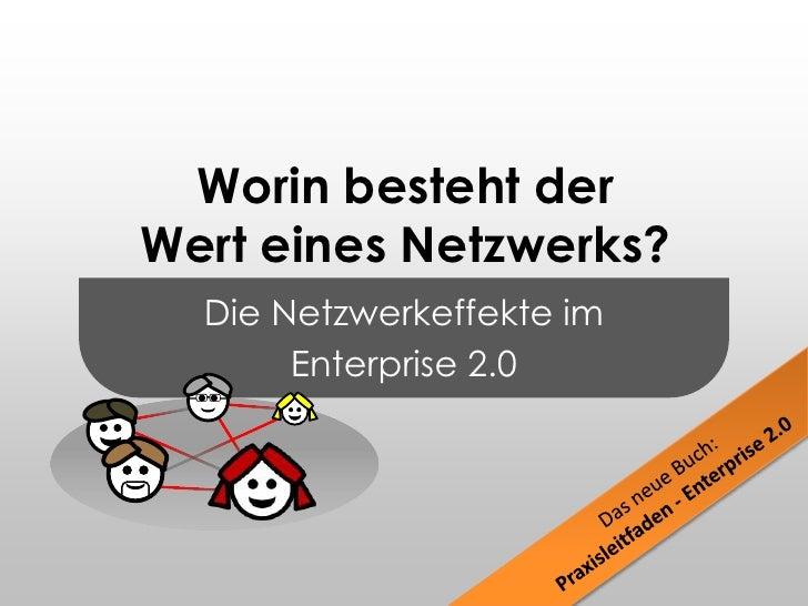 Die Netzwerkeffekte im<br />Enterprise 2.0<br />Worin besteht derWert eines Netzwerks?<br />Das neue Buch:<br />Praxisleit...