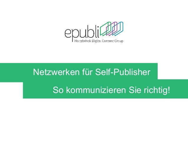 Mehr Sichtbarkeit im Netz durch optimierte Metadaten Netzwerken für Self-Publisher So kommunizieren Sie richtig!
