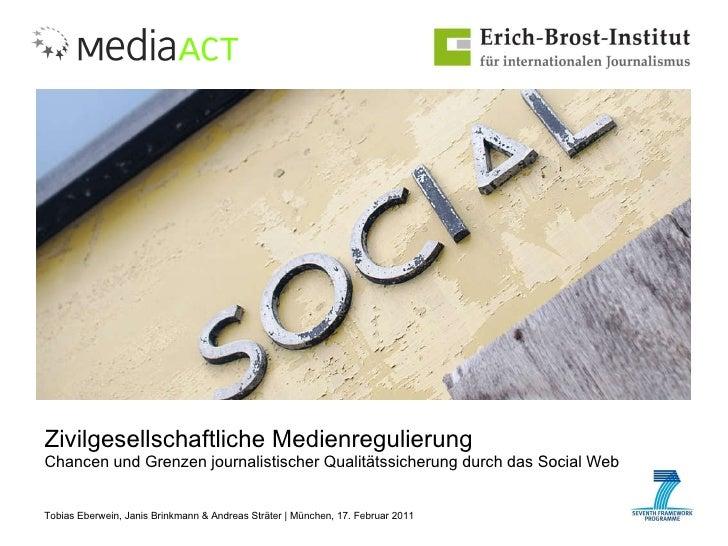 Zivilgesellschaftliche Medienregulierung Chancen und Grenzen journalistischer Qualitätssicherung durch das Social Web Tobi...