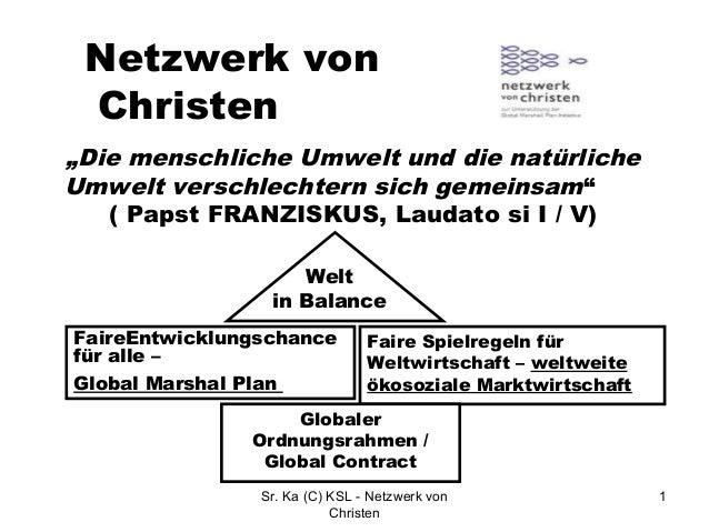 """Netzwerk von Christen """"Die menschliche Umwelt und die natürliche Umwelt verschlechtern sich gemeinsam"""" ( Papst FRANZISKUS,..."""