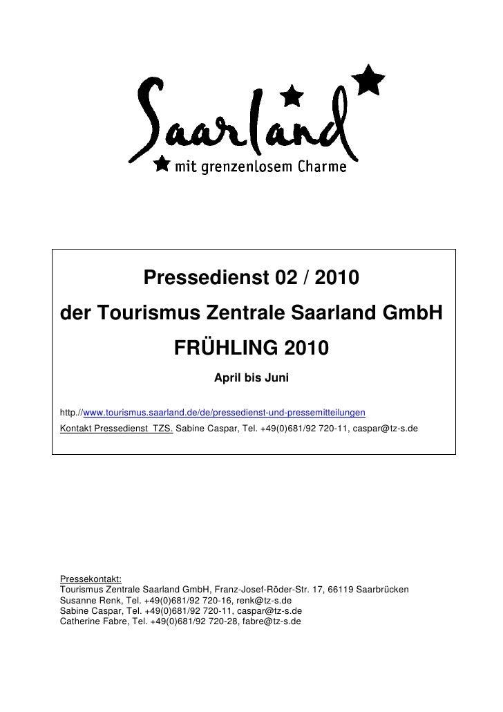 Pressedienst 02 / 2010der Tourismus Zentrale Saarland GmbH                          FRÜHLING 2010                         ...