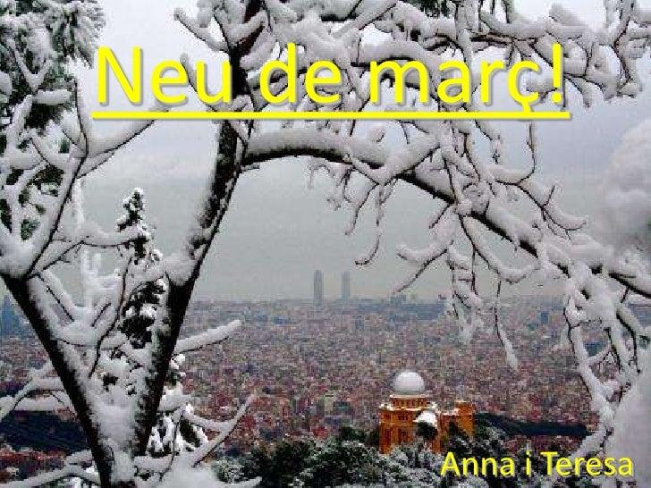 Neu de març!<br />Anna i Teresa<br />