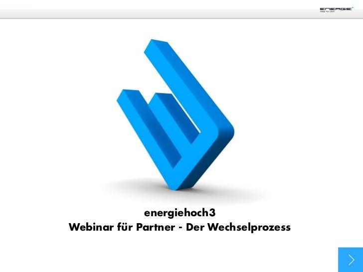 energiehoch3Webinar für Partner - Der Wechselprozess