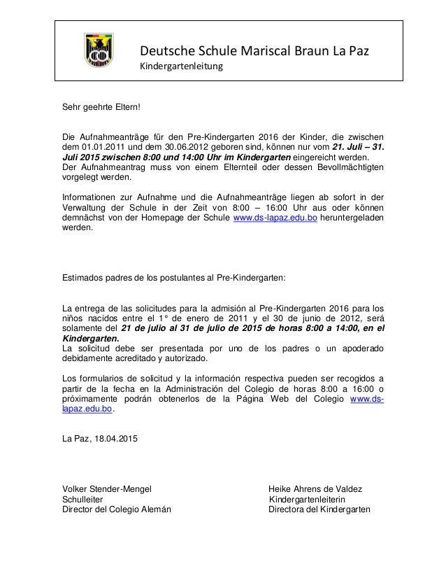 Deutsche Schule Mariscal Braun La Paz Kindergartenleitung Sehr geehrte Eltern! Die Aufnahmeanträge für den Pre-Kindergarte...