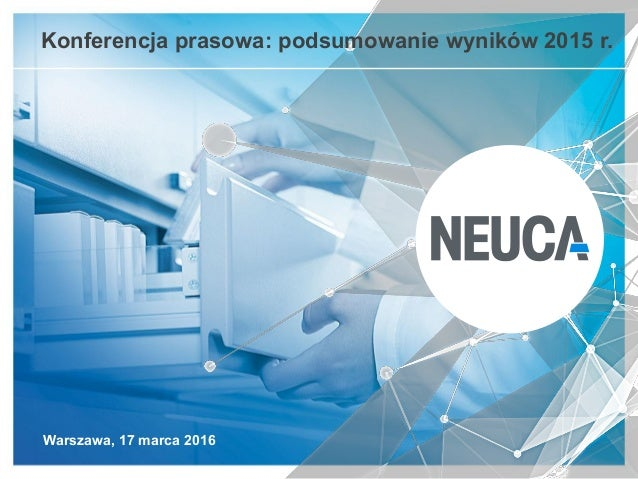 Warszawa, 17 marca 2016 Konferencja prasowa: podsumowanie wyników 2015 r.